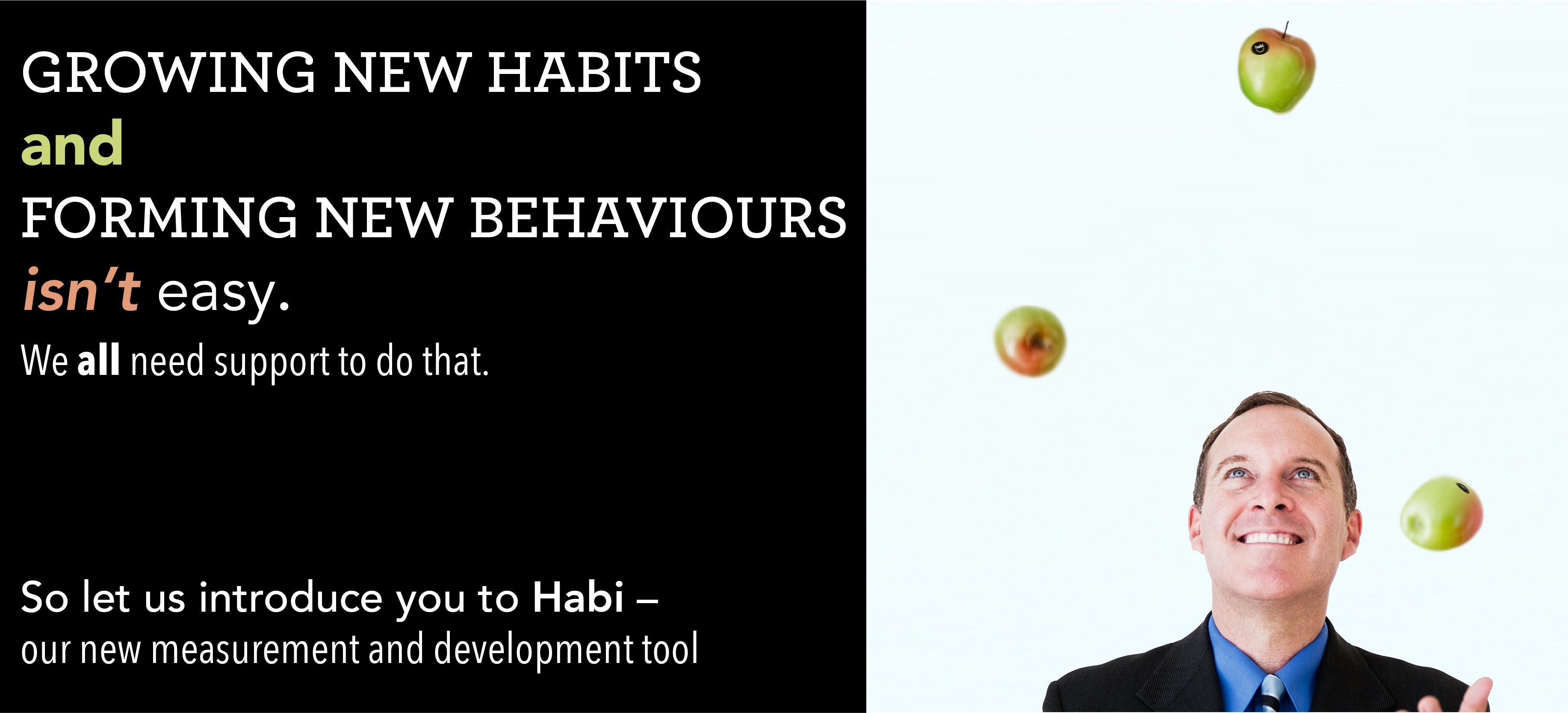 Growing new habits and forming new behaviours
