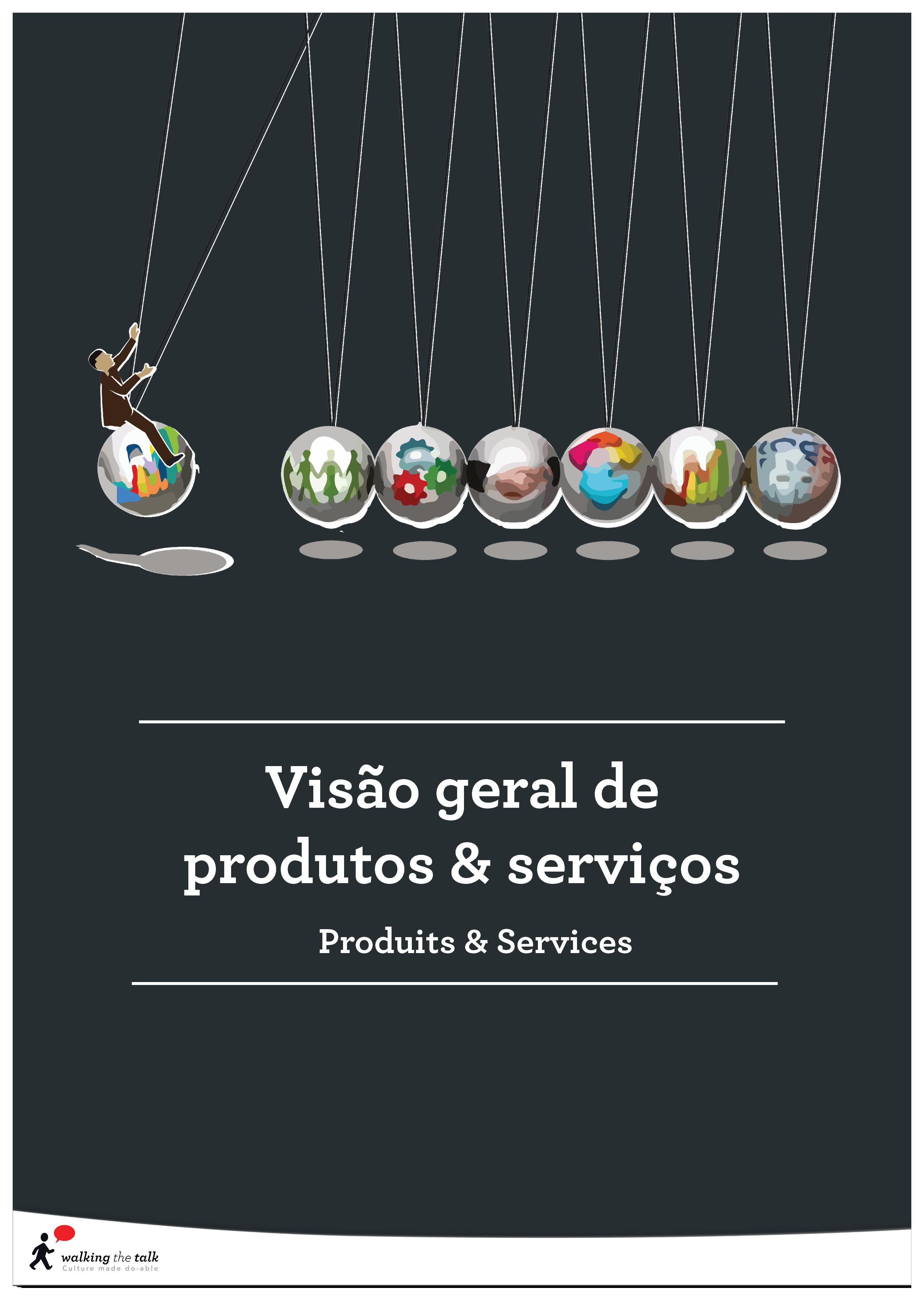 VISÃO GERAL PRODUTOS & SERVIÇOS