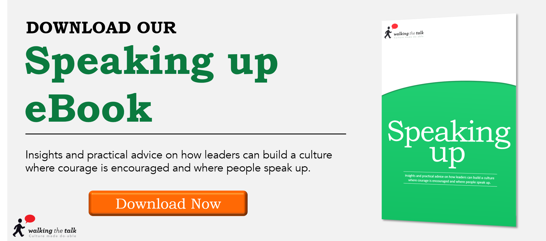 Build a culture where courage is encouraged and where people speak up
